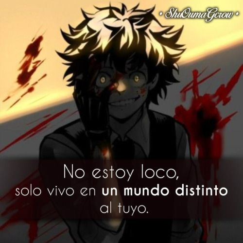 Anime Frases Anime Frases Sentimientos Shuoumagcrow Locura
