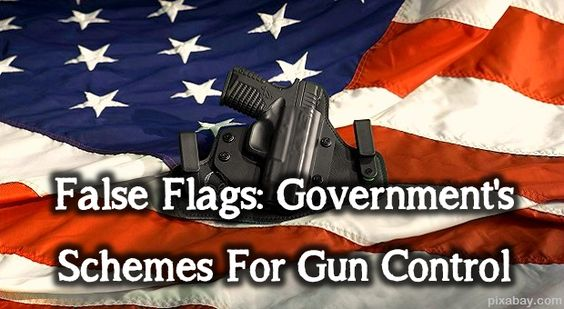 False Flags: Government's Schemes For Gun Control
