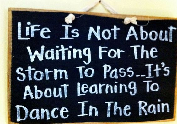 Life...learn to dance.   I saw this at the Home & Garden Show. Love it!