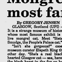 "The Bryan Times (June 8, 1988)  Google News Archive Search. Read about Smudge, the People's Palace cat from Glasgow. Hence now the Quail cat ""Smudge"" - see http://www.quailceramics.co.uk/moggies.html#"