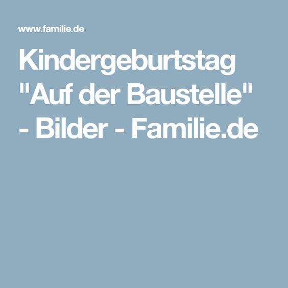 """Kindergeburtstag """"Auf der Baustelle"""" - Bilder - Familie.de"""