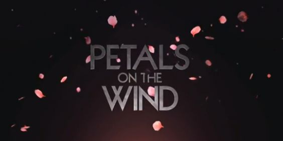Petals On The Wind- Is Anyone Else Sick Of This Movie? It's on all the time!