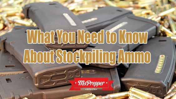What You Need to Know About Stockpiling Ammo
