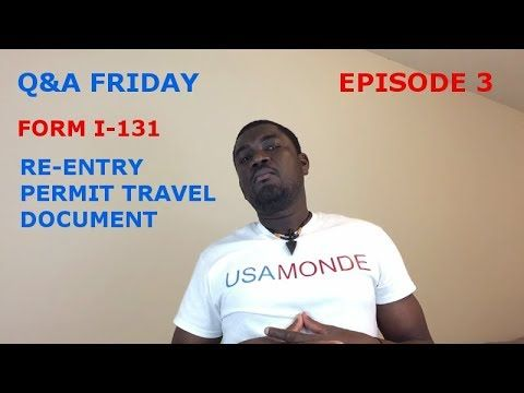 Qa Friday Re Entry Permit Travel Document Ep3 Uscis Forms