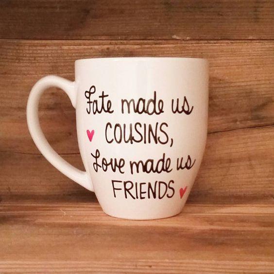 Christmas Gift Ideas For Design Lovers: Fate Made Us Cousins Love Made Us Friends Mug, Mug For