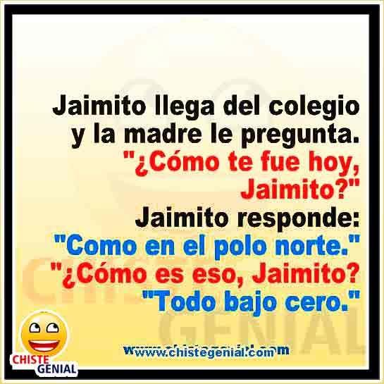 Chistes Cortos De Jaimito Cómo Te Fue Hoy Jaimito Funny Spanish Jokes Funny Phrases Spanish Jokes
