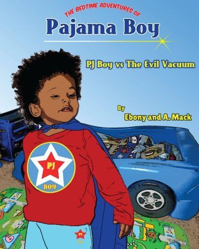 Pajama Boy: Pajama Boy Vs The Evil Vacuum (The Bedtime Adventures of Pajama Boy)