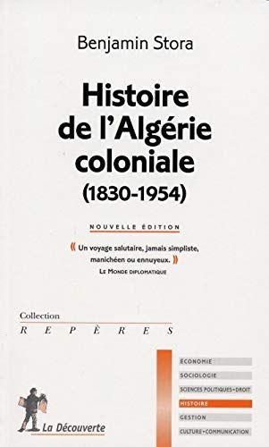 Telecharger Histoire De L Algerie Coloniale 1830 1954 Pdf Livre Ebook France By Benjamin Stora Telecharger Votre Fich Histoire Algerie Alger Livres A Lire