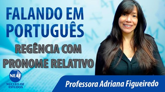 Falando em Português Regência Com Pronome Relativo