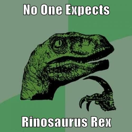No One Expects Rinosaurus Rex