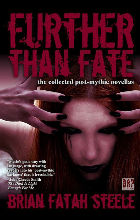 It finally here!!!  Further Than Fate by Brian Fatah Steele.  The new Dark Red Press edition has one of the most fantastic covers I have ever seen.