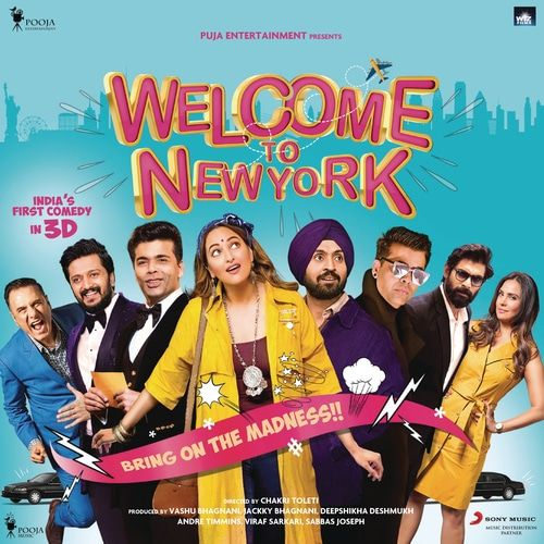 Welcome To New York 2018 Hindi Movie Mp3 Songs Full Album Download New York Movie Diljit Dosanjh Bollywood Songs