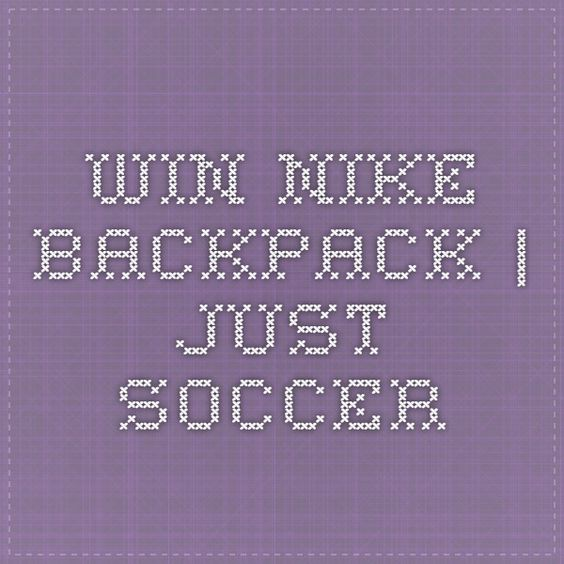 Win Nike Backpack | Just Soccer