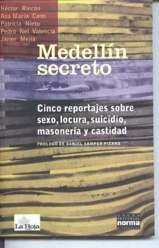 Cinco buenos reportajes sobre temas poco conocidos de la ciudad de Medellín. Sus autores son periodistas que por entonces, mitad de los años 90, hacían parte de la revista La Hoja.