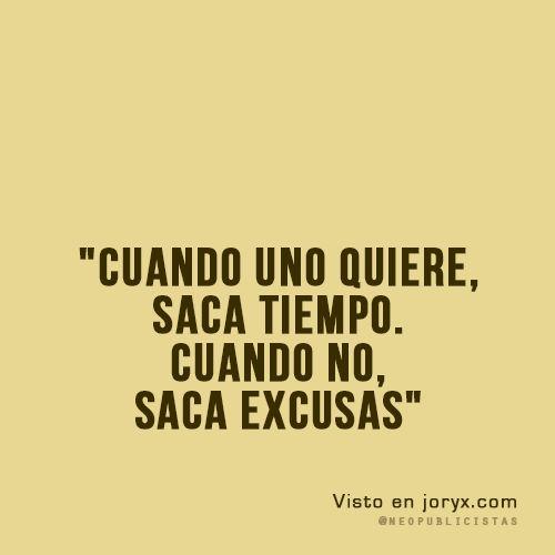 Cuando uno quiere saca tiempo cuando no saca excusas - Se puede empapelar sobre gotele ...