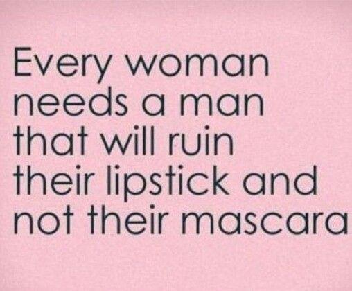 Every woman needs a man...