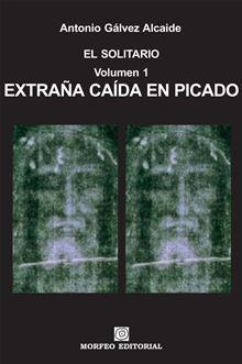EXTRAÑA CAÍDA EN PICADO es la primera parte de la novela de Antonio Gálvez Alcaide titulada EL SOLITARIO.    En EXTRAÑA CAÍDA EN PICADO asistimos al…  lee más en Kobo.