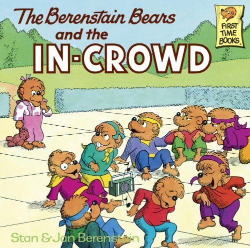 The Berenstain Bears and the In-Crowd (First Time Books(R)) by Stan Berenstain, http://www.amazon.com/dp/B009MYAXVQ/ref=cm_sw_r_pi_dp_tZz7rb0JVJH70