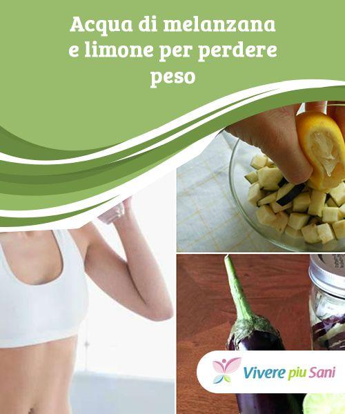 melanzane per perdere peso in acqua