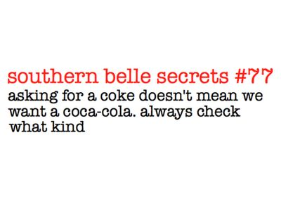 """For real. It kills me when I go up north and have to refer to cokes as """"pops"""" just to make sure I dont get coca cola all the time."""