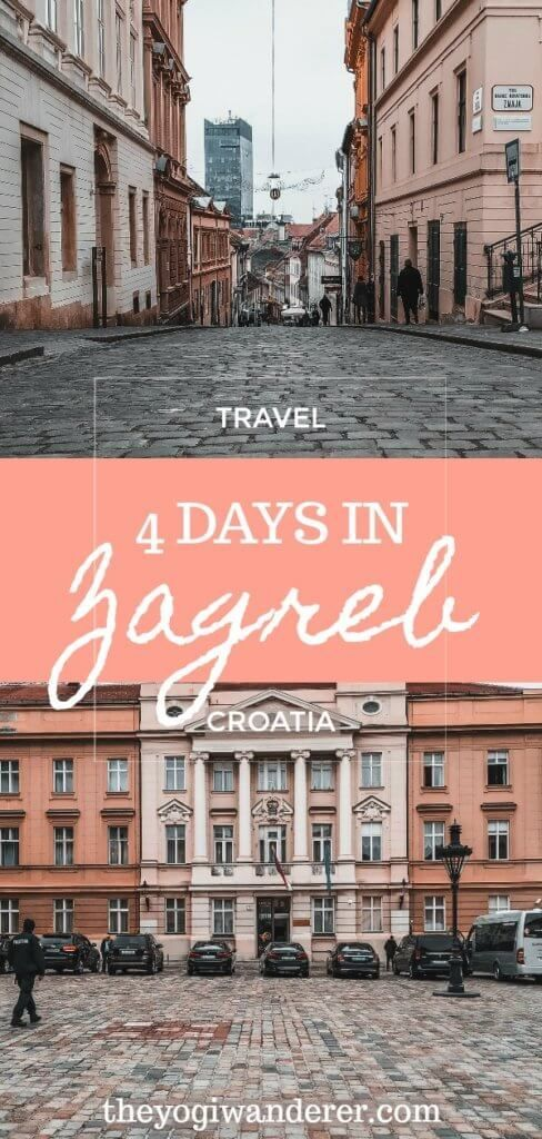 Zagreb Itinerary How To Spend 4 Days In Zagreb Croatia The Yogi Wanderer Eastern Europe Travel Croatia Travel Croatia