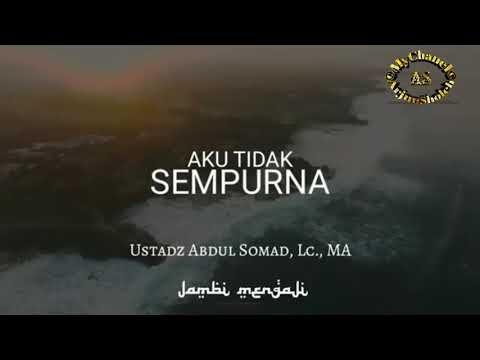 Aku Tidak Sempurna Ustadz Abdul Somad Lc Ma Youtube