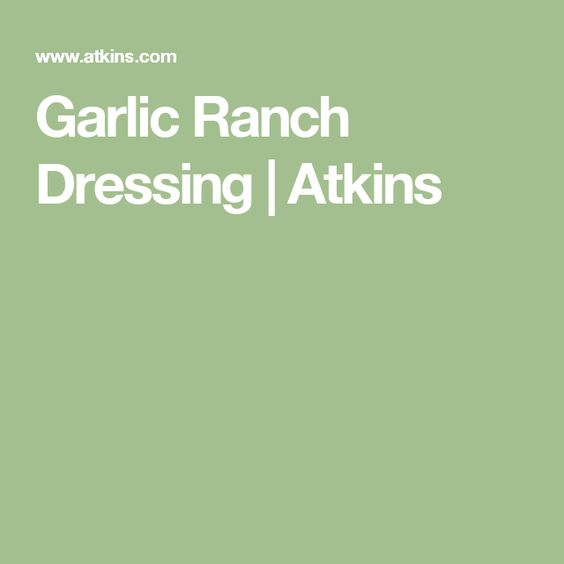Garlic Ranch Dressing | Atkins