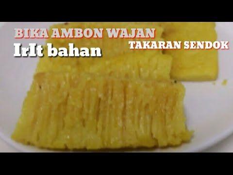 Resep Bika Ambon Wajan Takaran Sendok Irit Bahan Youtube Makanan Dan Minuman Makanan Wajan