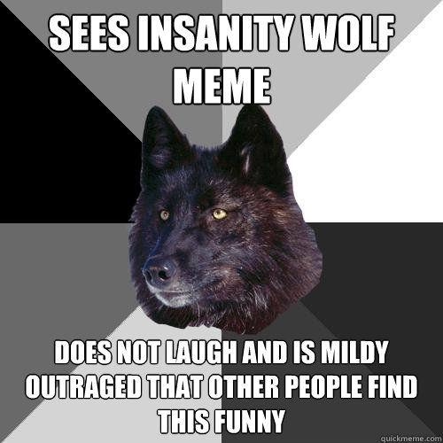 C Mon Don T Be A Party Pooper Memes Insanity Wolf Meme Wolf Meme