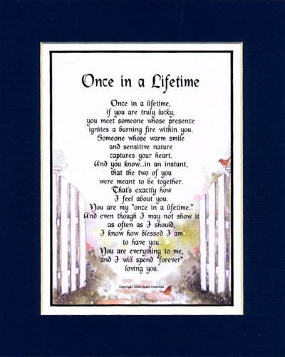 """""""Once In A Lifetime"""" A Sentimental Gift For Husband, Wife, Girlfriend Or Boyfriend. Touching 8x10 Poem, Double-matted In Navy/White And Enhanced With Watercolor Graphics. $11.95"""