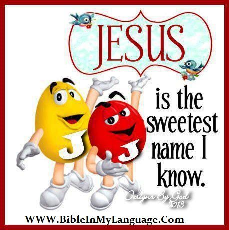The Sweetest Name JESUS! | M&M's Quotes! :) | Pinterest ...