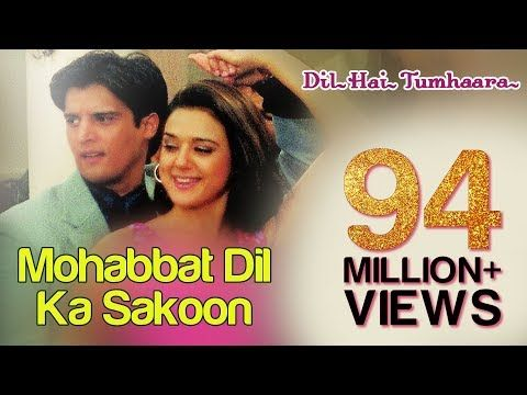 Mohabbat Dil Ka Sakoon Full Video Dil Hai Tumhaara Preity Zinta Arjun Rampal Jimmy Mahima Youtube Bollywood Music Videos Preity Zinta Bollywood Music