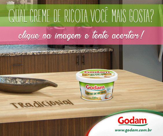 Qual Creme de Ricota você mais gosta? - Clique na imagem e tente acertar! Acesse nosso site: www.godam.com.br