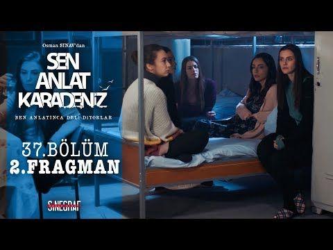 Sen Anlat Karadeniz 37 Bolum 2 Fragman Youtube Youtube Kanal