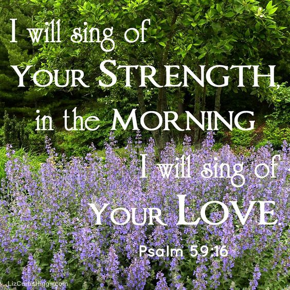 Psalm 59 16 17 But I Will Sing Of Your Strength Yes I: Bible Verses