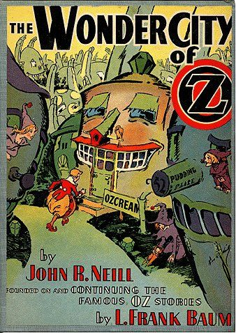 The WonderCity of Oz by John R. Neill -continuing the story of L. Frank Baum: