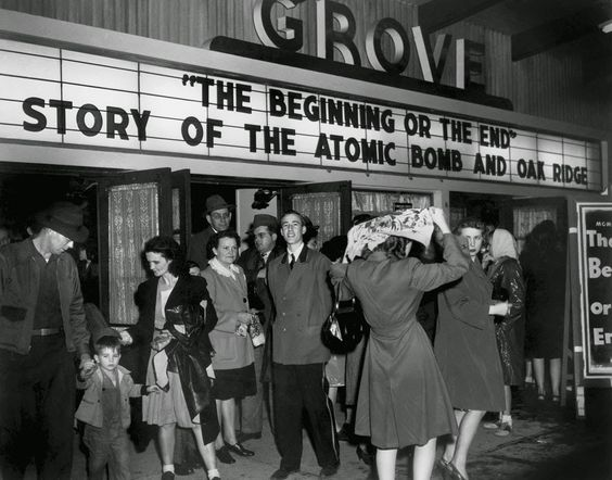 Oak Ridge S Grove Theater Shows The Beginning Or The End In March Of 1947 Ed Westcott Doe Manhattan Project The End Movie Oak Ridge