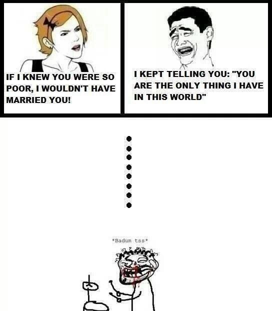Funny Husband And Wife Meme : I wouldn t have married you fight funny husband memes