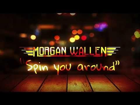 Morgan Wallen Spin You Around Official Lyric Video Youtube Lyrics Song Lyrics Spinning