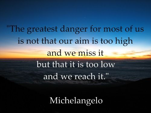 .: Dream Big, Inspirational Quote, Motivational Quote, Aim Higher, Quotes Sayings, Favorite Quotes, Michelangelo Quote
