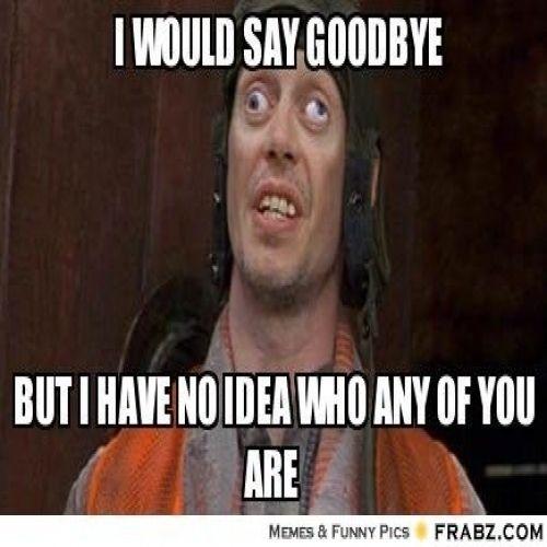 Trending 18 Funny Goodbye Memes Funny Goodbye Memes Funny Goodbye Memes