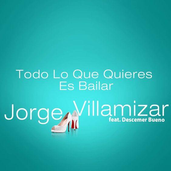 """""""Todo Lo Que Quieres Es Bailar - feat. Descemer Bueno"""" - Jorge Villamizar #ColombiaSinbru #ColombianMusic"""