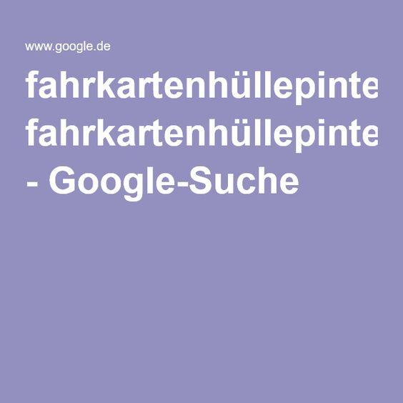 fahrkartenhüllepinterest - Google-Suche