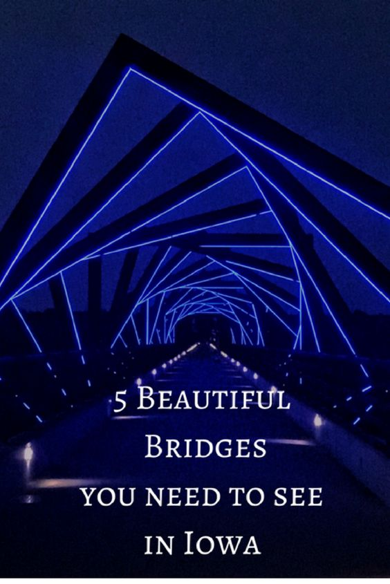 5 Beautiful Bridges You Need To See In Iowa Iowa Family Travel