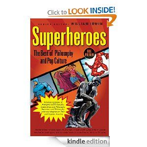 Superheroes: The Best of Philosophy and Pop Culture eBook by William Irwin: Kindle Store http://t.co/zcj15oWI #freekindlebooks #freeebooks  get it while its still free