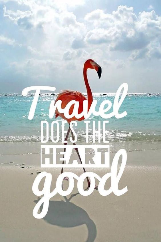 Travel does the heart good. :-):