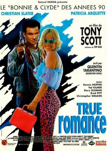 """True Romance"" - One bad a** movie! - Starring Christian Slater, Patricia Arquette, Dennis Hopper, Val Kilmer, Gary Oldman, Brad Pitt, Christopher Walken, Bronson Pinchot, Samuel L. Jackson, Michael Rapaport, James Gandolfini. Screenplay by Quentin Tarantino."