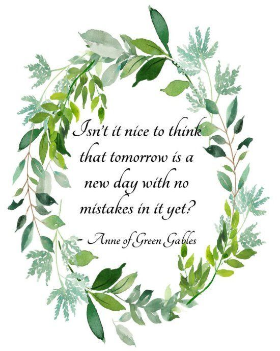 Anne Of Green Gables Quote Isn T It Nice To Think That Tomorrow