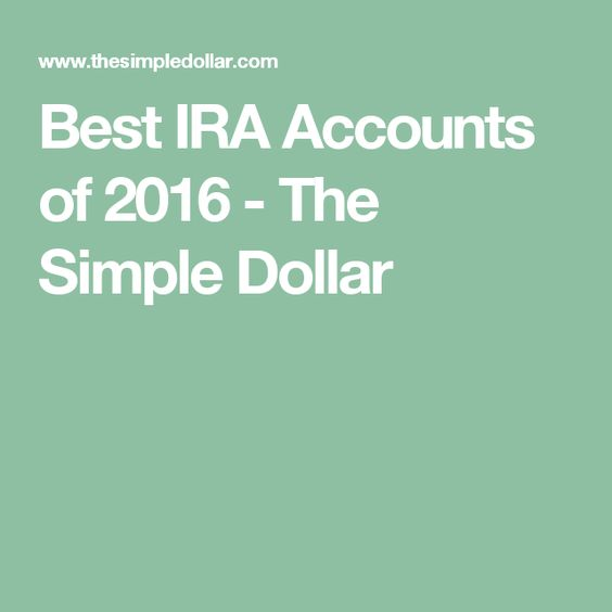 Best IRA Accounts of 2016 - The Simple Dollar