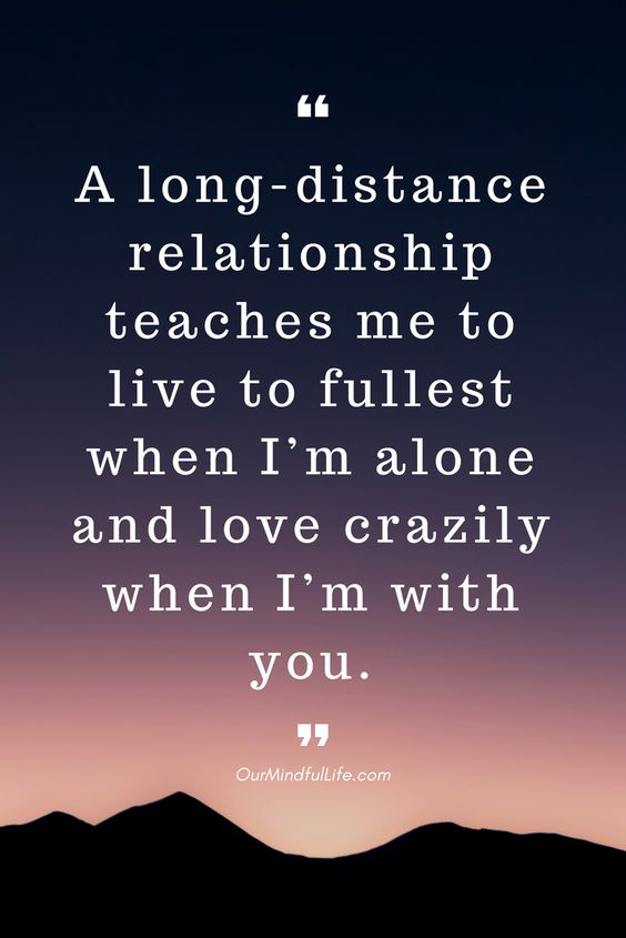 long-distance relationship teaches me to live to fullest when I'm alone and love crazily when I'm with you - 26 beautiful long distance relationship quotes - OurMindfulLife.com